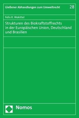 Strukturen des Biokraftstoffrechts in der Europäischen Union, Deutschland und Brasilien