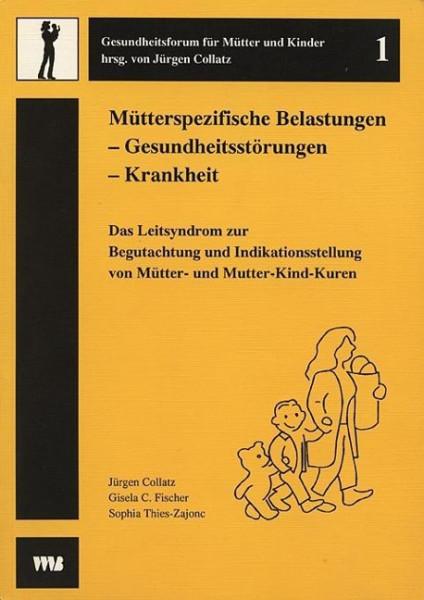 Mütterspezifische Belastungen - Gesundheitsstörungen - Krankheit