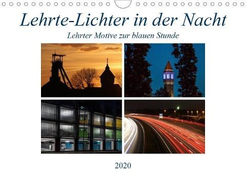 Lehrte - Lichter in der Nacht (Wandkalender 2020 DIN A4 quer)