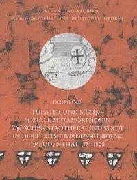 Theater und Musik Soziale Metamorphosen zwischen Stadtherr und Stadt in der Deutschordensresidenz Fr
