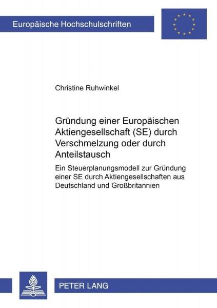 Gründung einer Europäischen Aktiengesellschaft (SE) durch Verschmelzung oder durch Anteilstausch