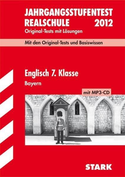 Jahrgangsstufentest Realschule Bayern; Englisch 7. Klasse mit MP3-CD 2012; Original-Tests Jahrgänge