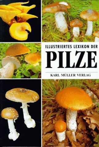 Illustriertes Lexikon der Pilze