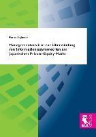 Managementansätze zur Überwindung von Informationsasymmetrien am japanischen Private-Equity-Markt