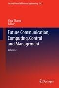 Future Communication, Computing, Control and Management 2