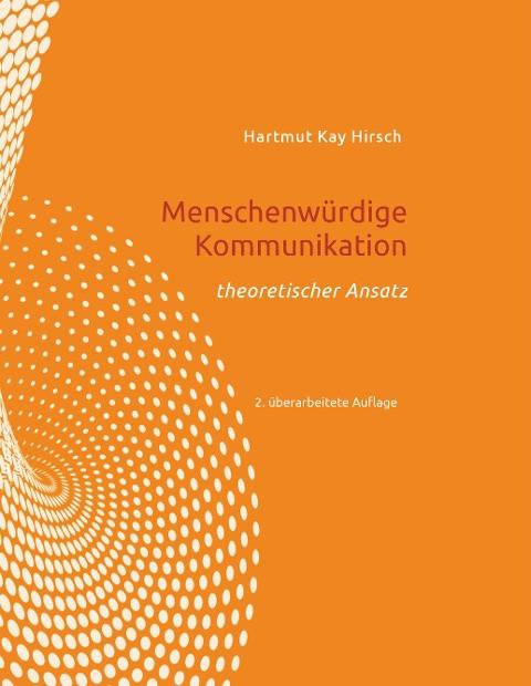 Menschenwrdige Kommunikation - Hirsch, Hartmut
