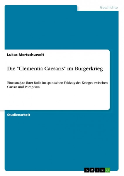 "Die ""Clementia Caesaris"" im Bürgerkrieg"