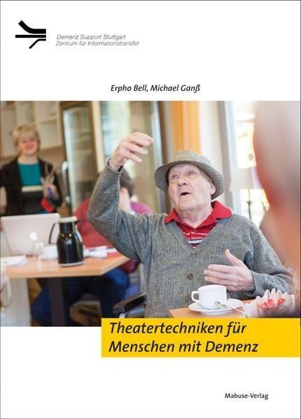 Theatertechniken für Menschen mit Demenz