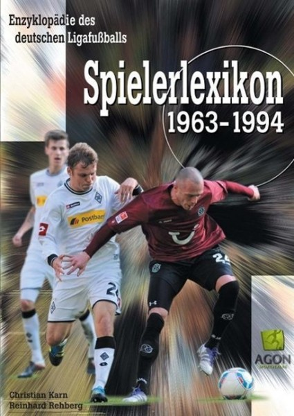 Enzyklopädie des deutschen Ligafussballs 09. Spielerlexikon 1963 bis 1994