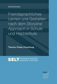 Fremdsprachliches Lernen und Gestalten nach dem Storyline Approach in Schule und Hochschule