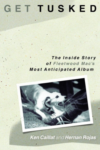Get Tusked: The Inside Story of Fleetwood Mac's Most Anticipated Album