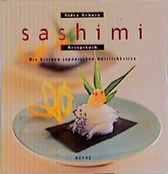 Sashimi. Die kleinen japanischen Köstlichkeiten