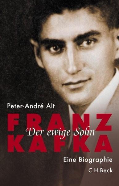 Franz Kafka: Der ewige Sohn