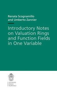 Introductory Notes on Valuation Rings and Function Fields in One Variable
