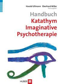Handbuch Katathym Imaginative Psychotherapie