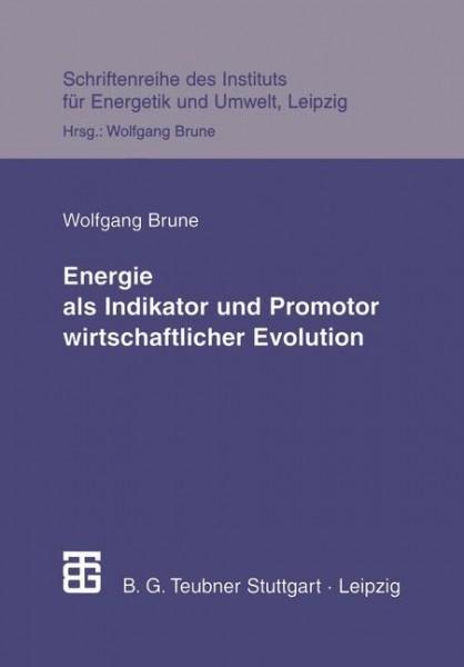 Energie als Indikator und Promotor wirtschaftlicher Evolution