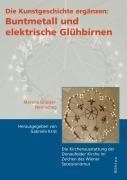 Die Kunstgeschichte ergänzen: Buntmetall und elektrische Glühbirnen