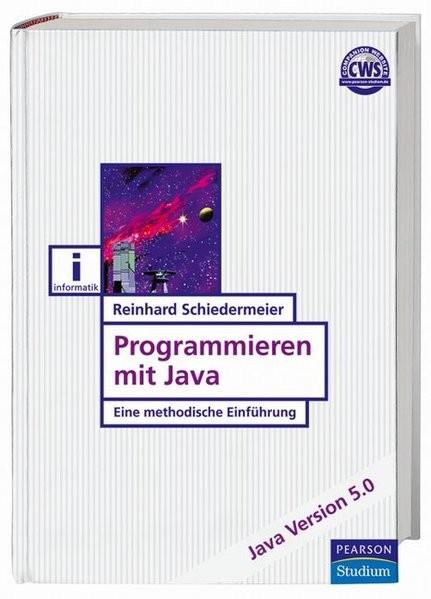 Programmieren mit Java: Eine methodische Einführung (Pearson Studium - IT)