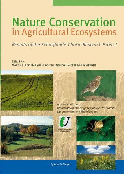 Nature Conservation in Agricultural Ecosystems: Results of the Schorfheide-Chroin Research Project