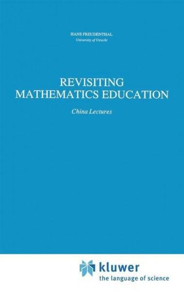 Revisiting Mathematics Education
