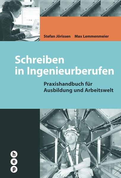 Schreiben in Ingenieurberufen: Praxishandbuch für Ausbildung und Arbeitswelt
