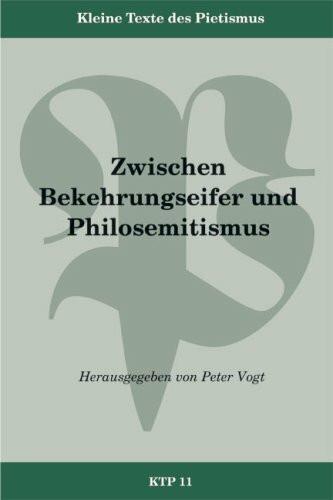 Zwischen Bekehrungseifer und Philosemitismus