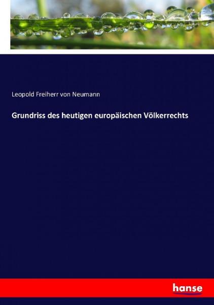 Grundriss des heutigen europäischen Völkerrechts