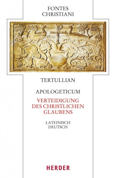 Apologeticum - Verteidigung des christlichen Glaubens