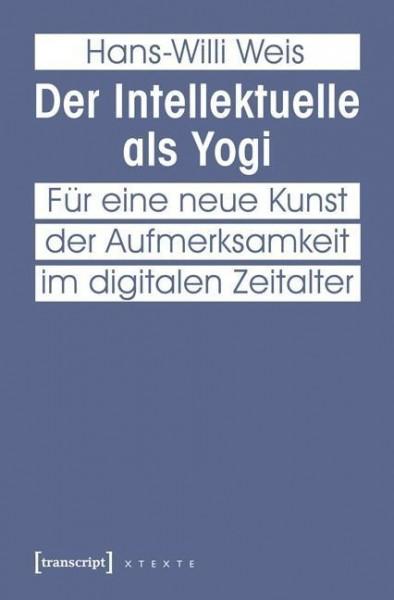 Der Intellektuelle als Yogi