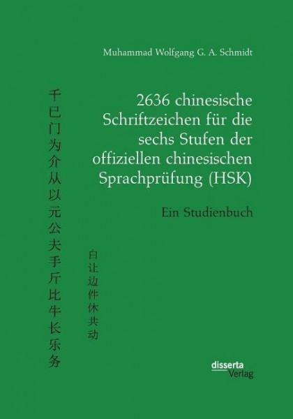 2636 chinesische Schriftzeichen für die sechs Stufen der offiziellen chinesischen Sprachprüfung (HSK