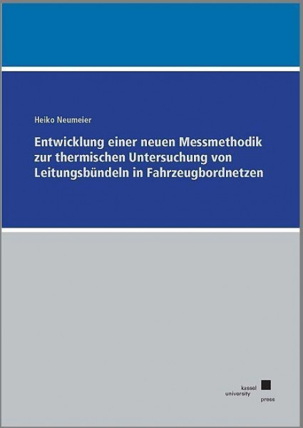 Entwicklung einer neuen Messmethodik zur thermischen Untersuchung von Leitungsbündeln in Fahrzeugbordnetzen