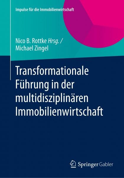 Transformationale Führung in der multidisziplinären Immobilienwirtschaft