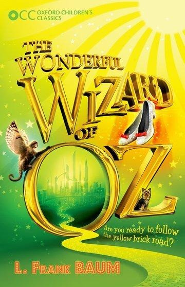 Oxford Children's Classics: The Wonderful Wizard of Oz