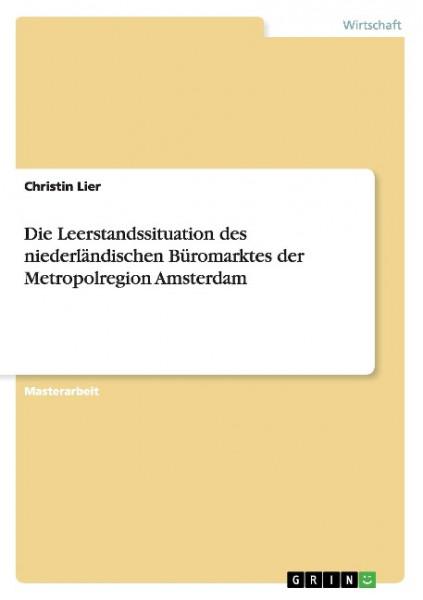 Die Leerstandssituation des niederländischen Büromarktes der Metropolregion Amsterdam