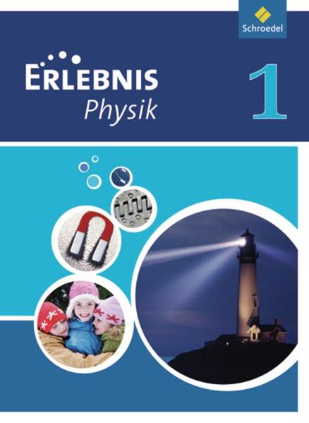 Erlebnis Physik 1. Schülerband. Realschule. NRW