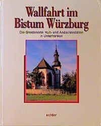 Wallfahrt im Bistum Würzburg