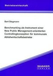 Benchmarking als Instrument einer New Public Management-orientierten Controllingkonzeption für kommu