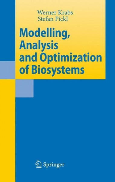 Modelling, Analysis and Optimization of Biosystems