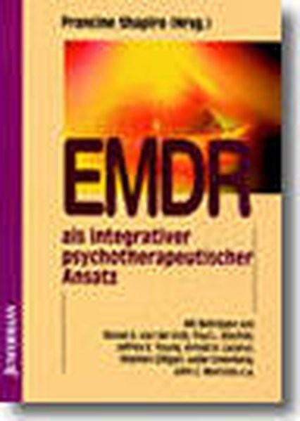 EMDR als integrativer psychotherapeutischer Ansatz: Experten unterschiedlicher Orientierung erforsch