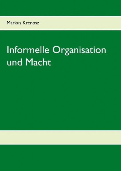 Informelle Organisation und Macht