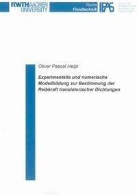 Experimentelle und numerische Modellbildung zur Bestimmung der Reibkraft translatorischer Dichtungen