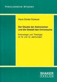 Der Glaube der Astronomen und die Gestalt des Universums