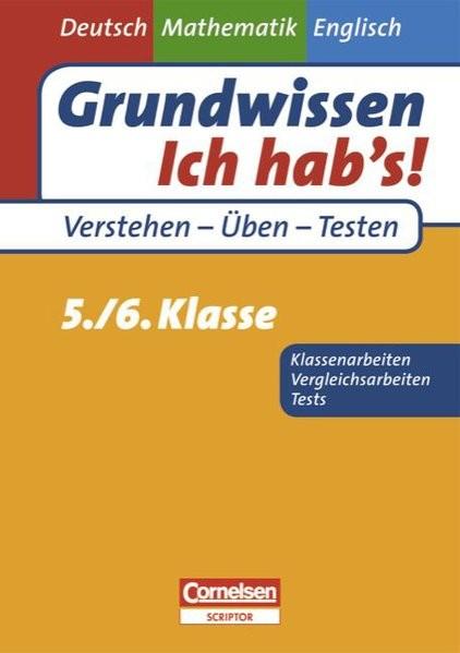 Grundwissen - Ich hab's! - Deutsch - Mathematik - Englisch: 5./6. Schuljahr - Übungsbuch für Verglei