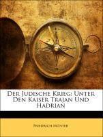 Der Judische Krieg: Unter Den Kaiser Trajan Und Hadrian