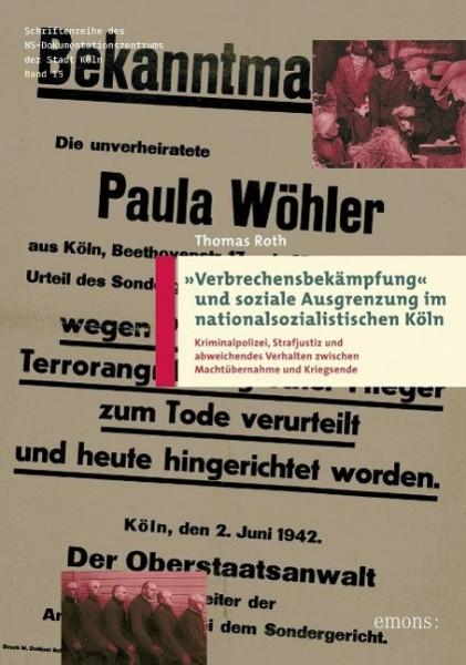Verbrechensbekämpfung und soziale Ausgrenzung im nationalsozialistischen Köln