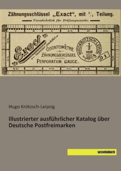 Illustrierter ausführlicher Katalog über Deutsche Postfreimarken