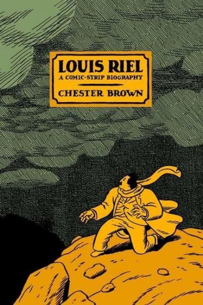 Louis Riel: A Comic-Strip Biography