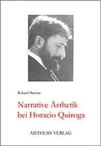 Narrative Ästhetik bei Horacio Quiroga