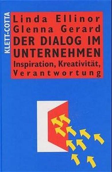 Der Dialog im Unternehmen: Inspiration, Kreativität, Verantwortung