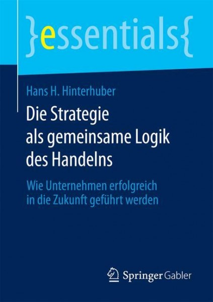Die Strategie als gemeinsame Logik des Handelns